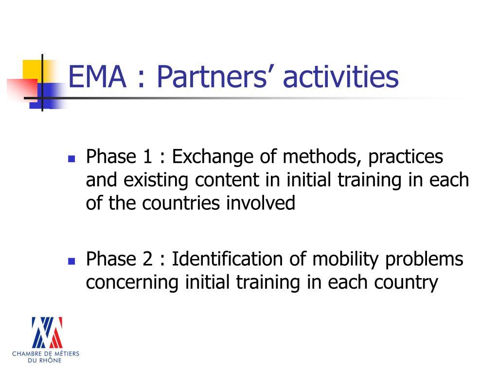EMA : Partners' activities
