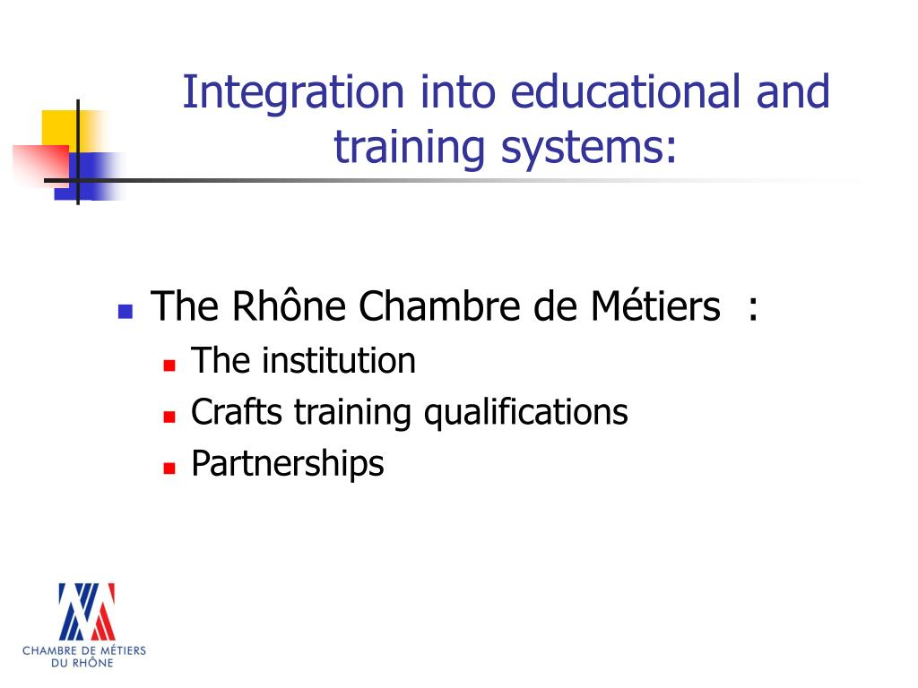 Integration into educational and training systems: