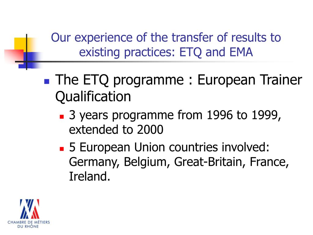 Our experience of the transfer of results to existing practices: ETQ and EMA