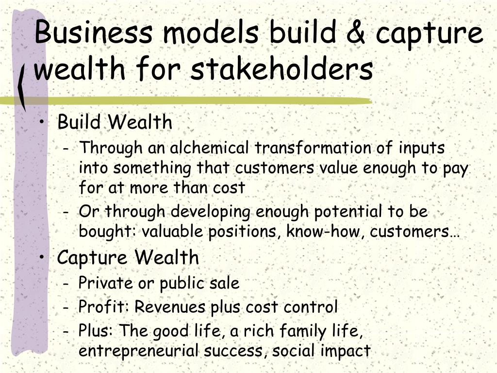 Business models build & capture wealth for stakeholders
