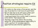 position strategies require fit