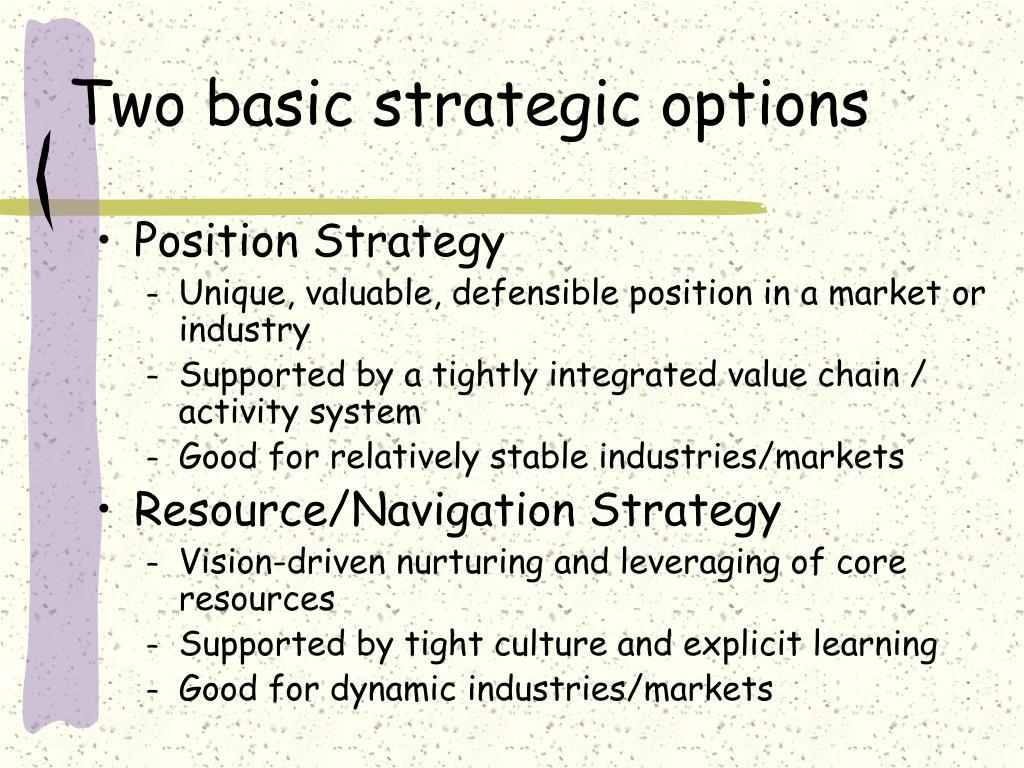 Two basic strategic options