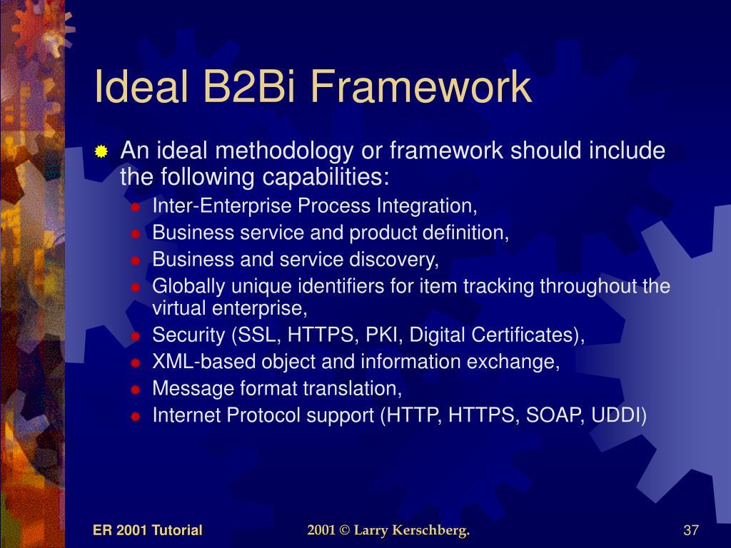 Ideal B2Bi Framework