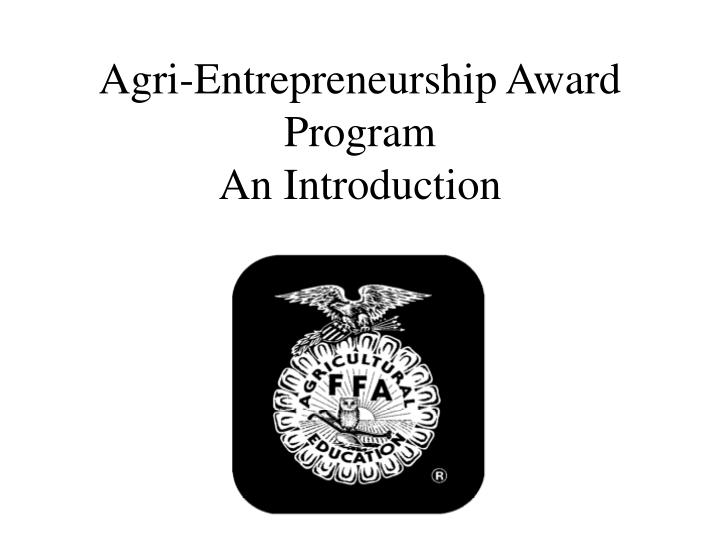 Agri entrepreneurship award program an introduction