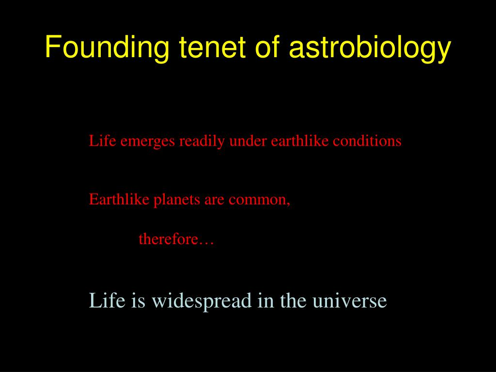 Founding tenet of astrobiology