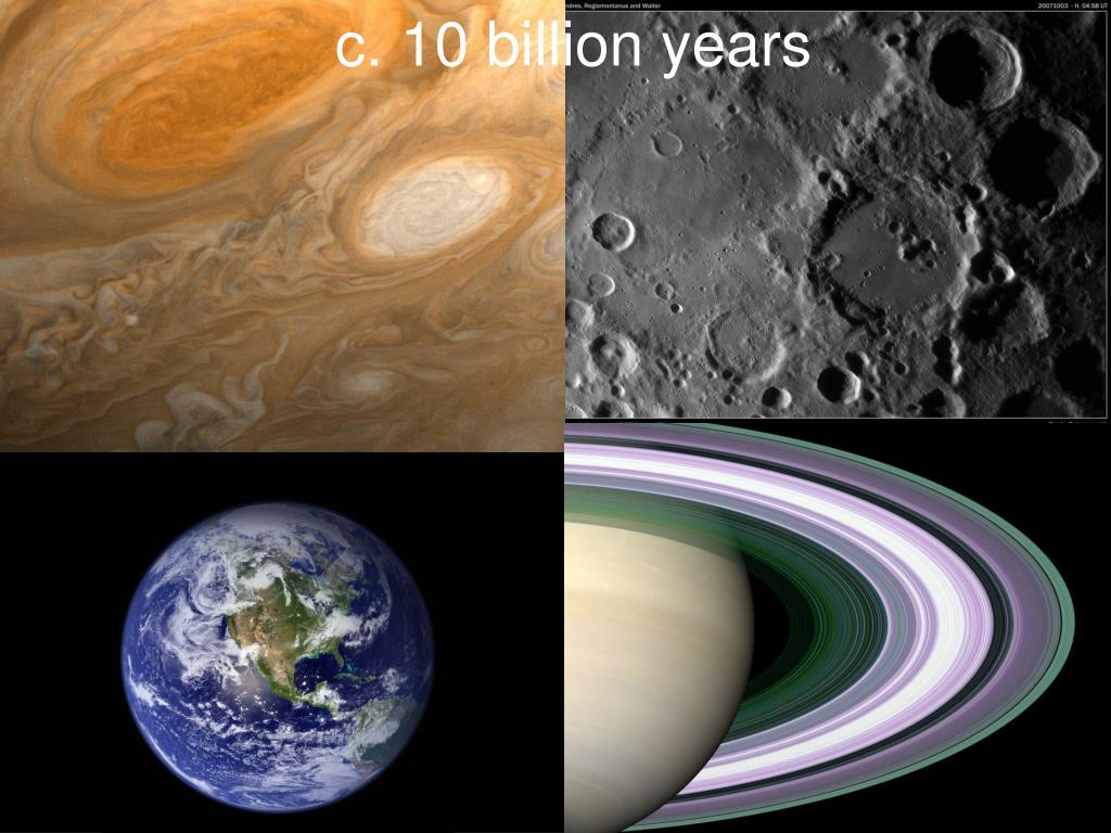 c. 10 billion years