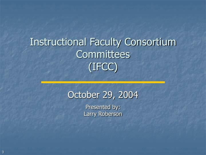 Instructional faculty consortium committees ifcc