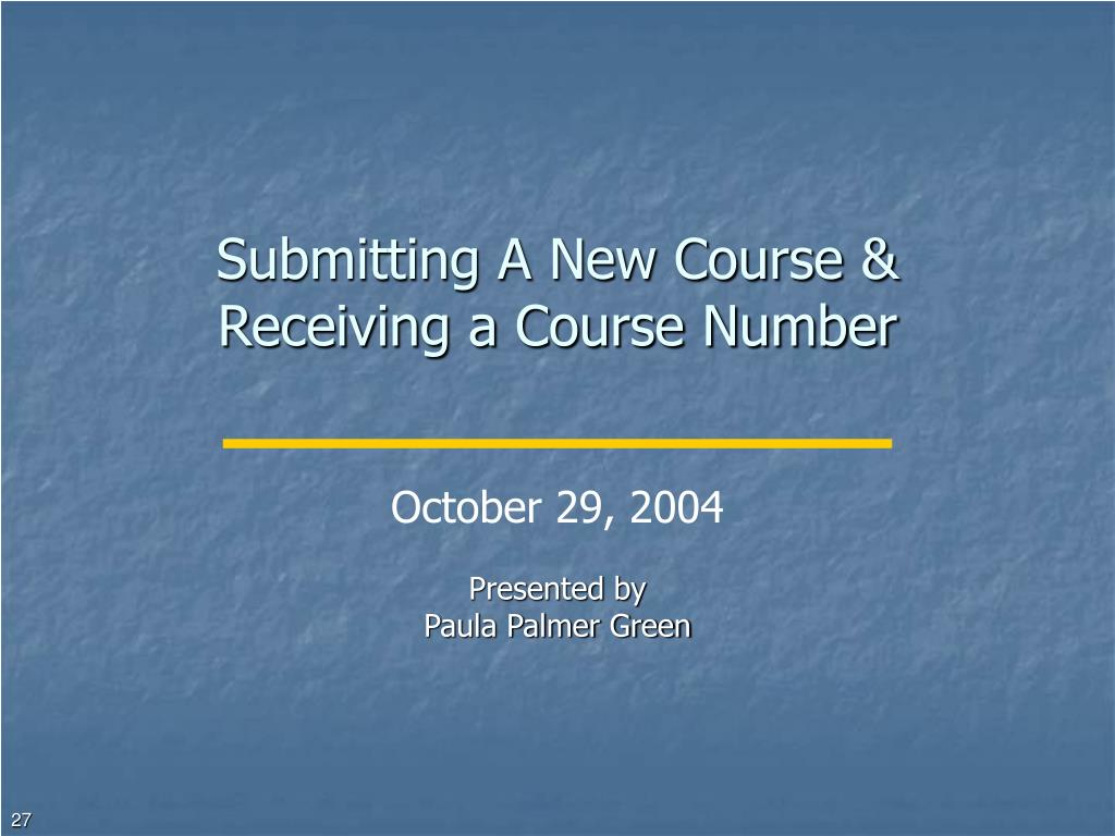 Submitting A New Course & Receiving a Course Number