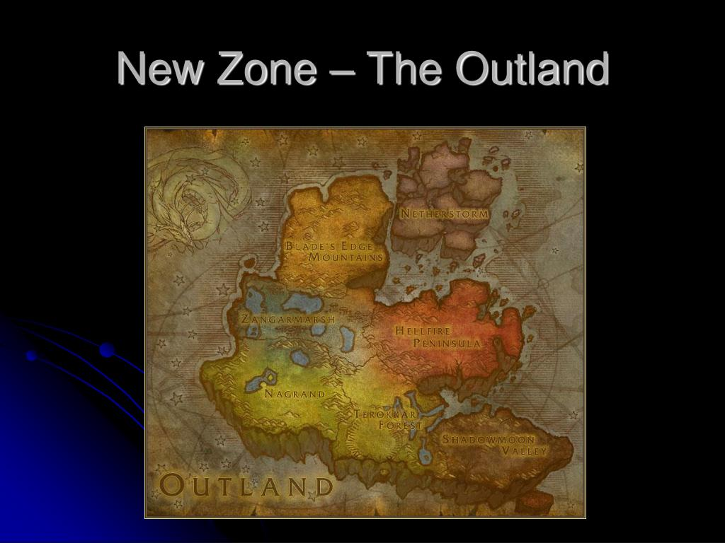 New Zone – The Outland