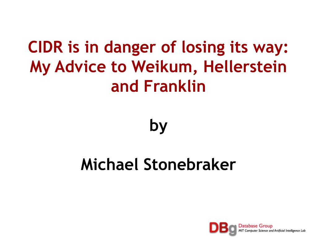 CIDR is in danger of losing its way: