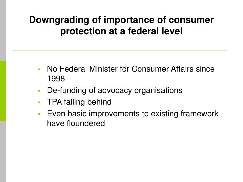 Downgrading of importance of consumer protection at a federal level