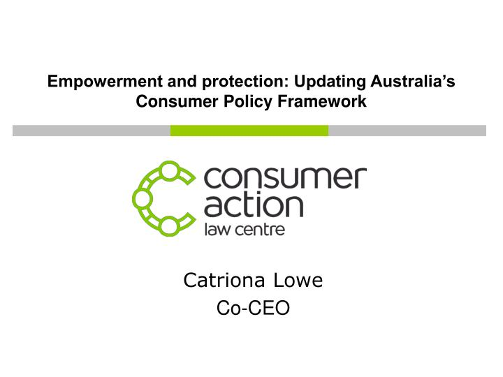 Empowerment and protection updating australia s consumer policy framework
