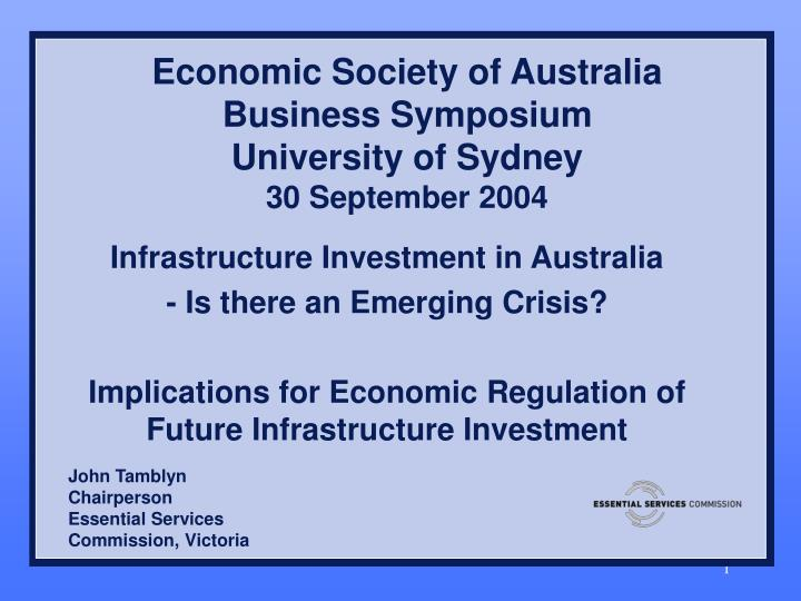 Economic society of australia business symposium university of sydney 30 september 2004