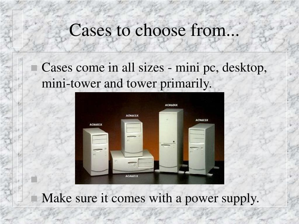 Cases to choose from...