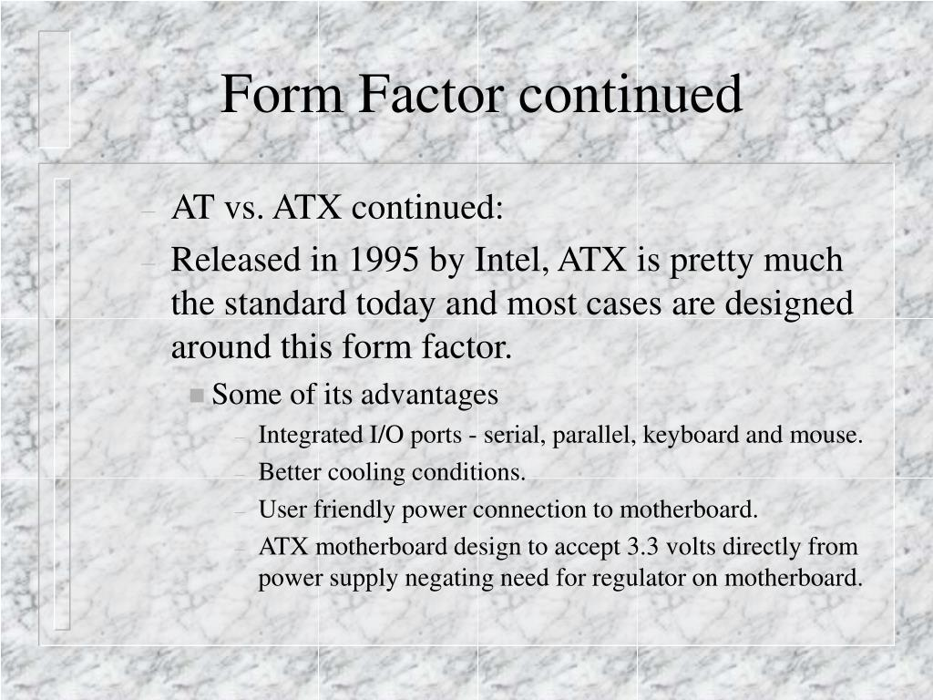 Form Factor continued