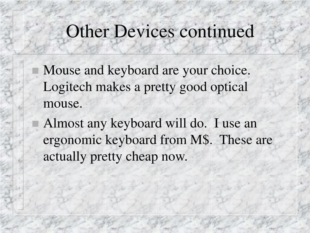Other Devices continued