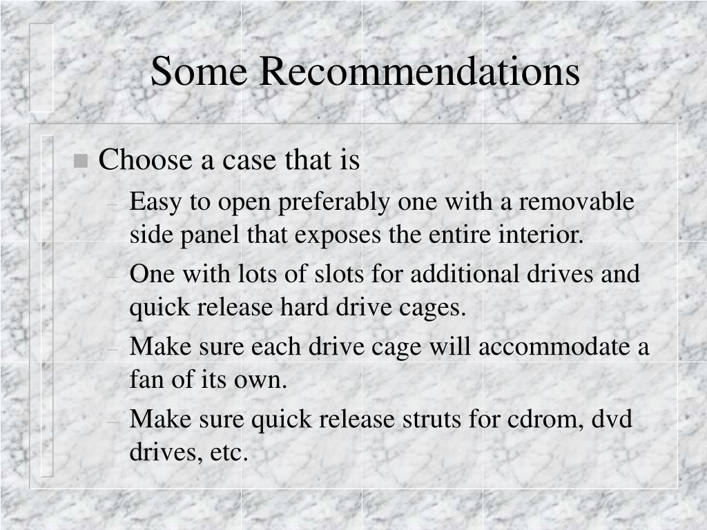 Some Recommendations