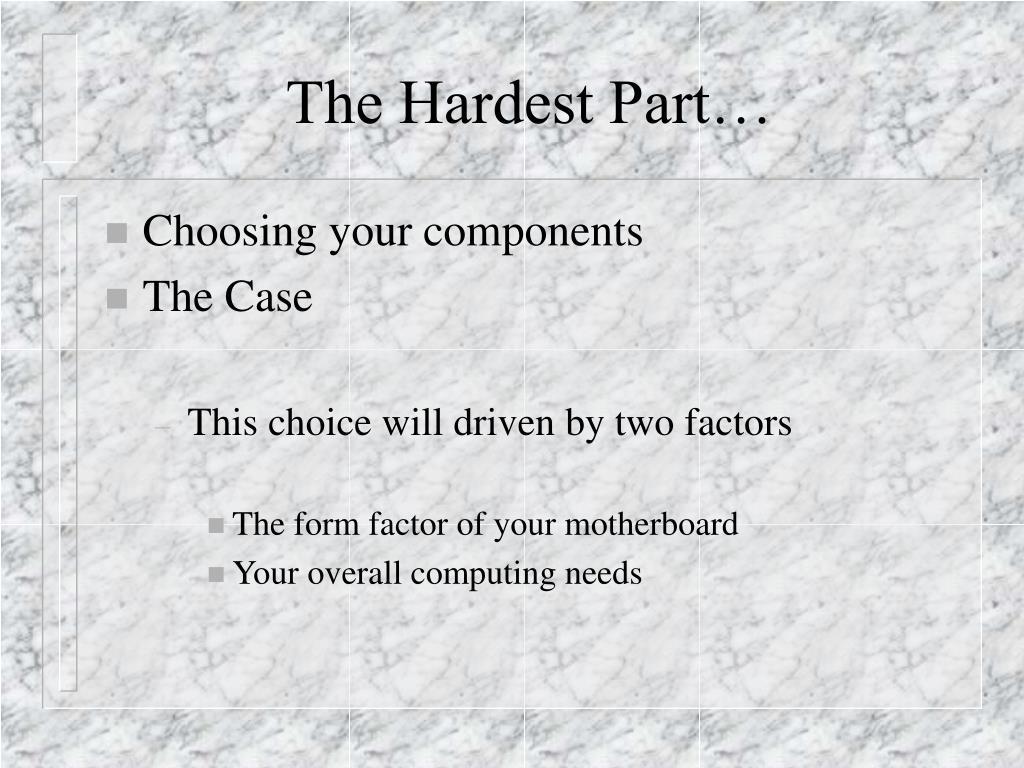 The Hardest Part…