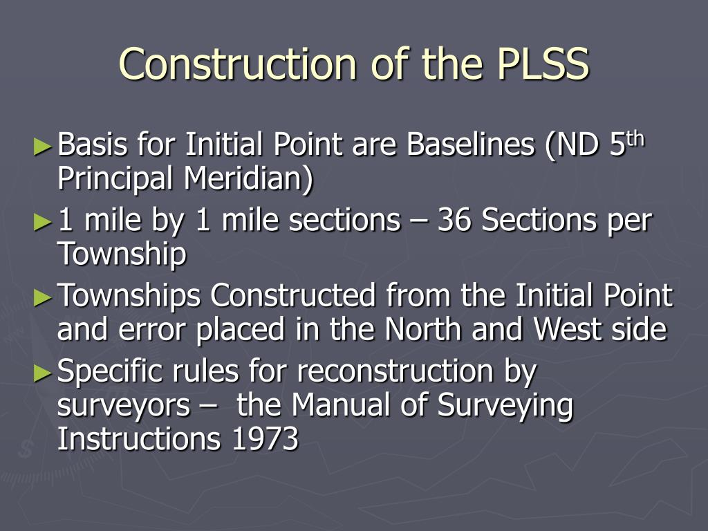 Construction of the PLSS