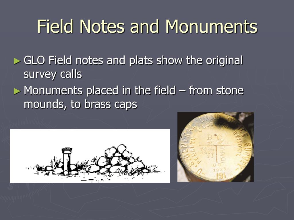 Field Notes and Monuments