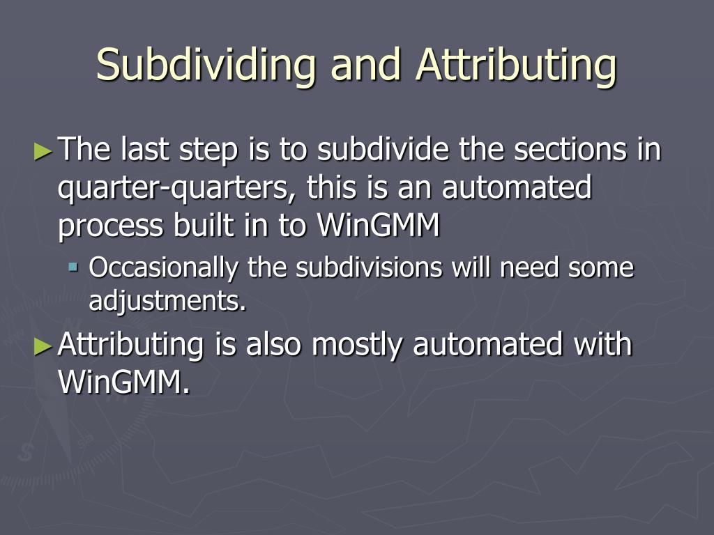 Subdividing and Attributing