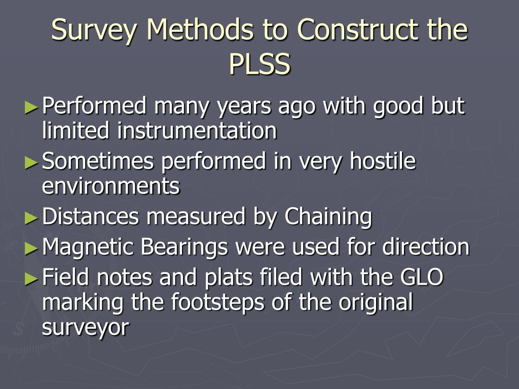 Survey Methods to Construct the PLSS