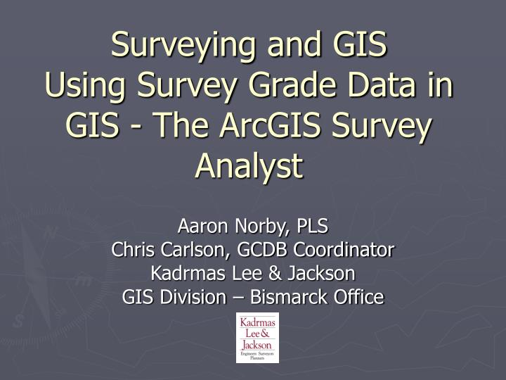 Surveying and gis using survey grade data in gis the arcgis survey analyst