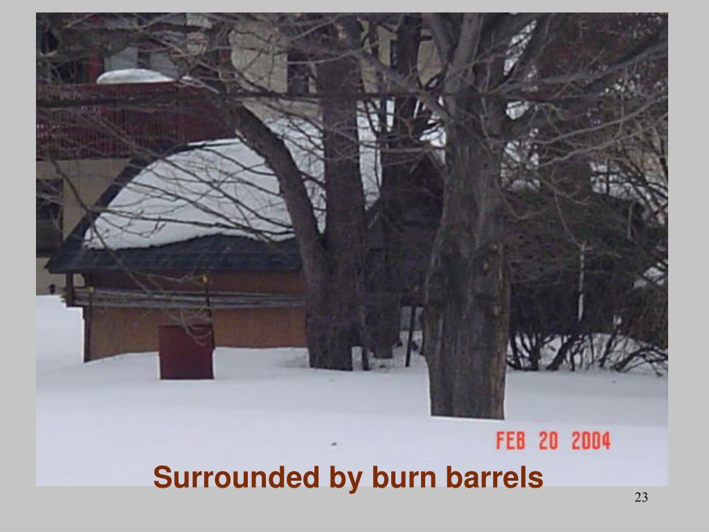 Surrounded by burn barrels
