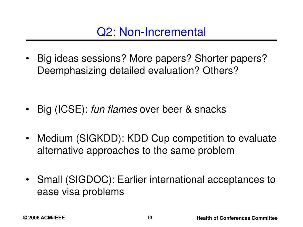 Q2: Non-Incremental