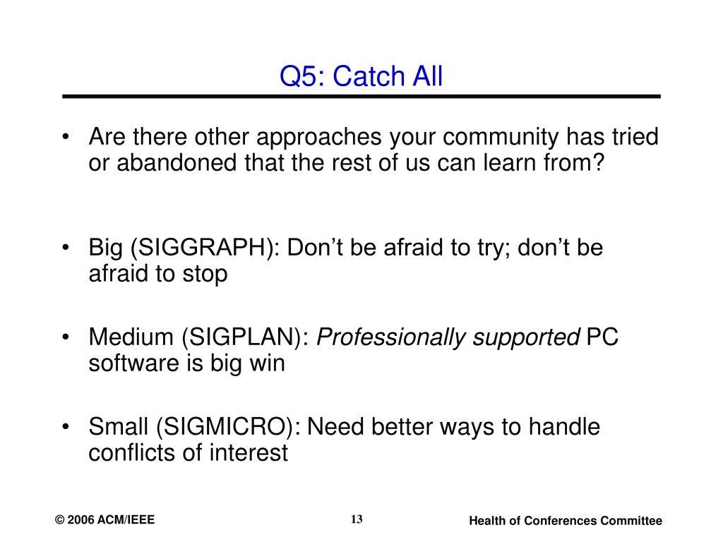 Q5: Catch All