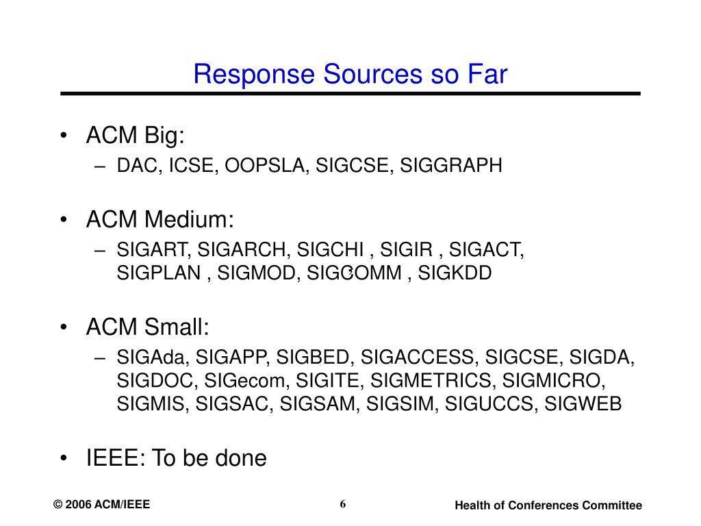Response Sources so Far