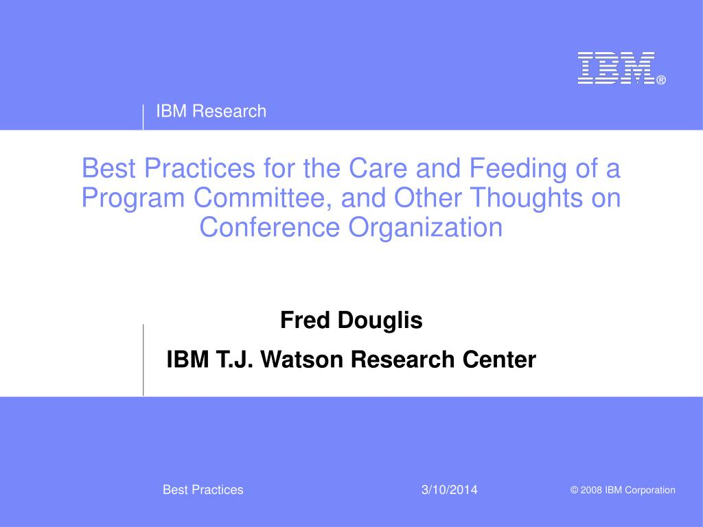 Best Practices for the Care and Feeding of a Program Committee, and Other Thoughts on Conference Organization