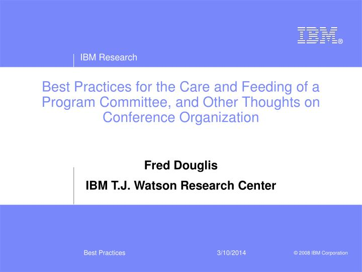 Best Practices for the Care and Feeding of a Program Committee, and Other Thoughts on Conference Org...