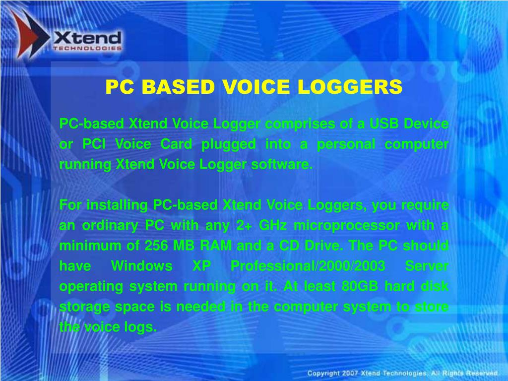 PC BASED VOICE LOGGERS