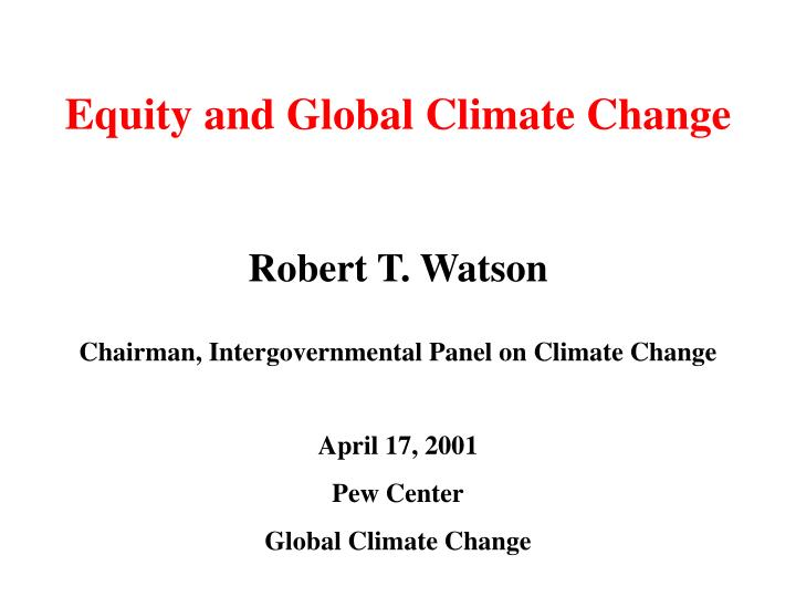 Equity and global climate change