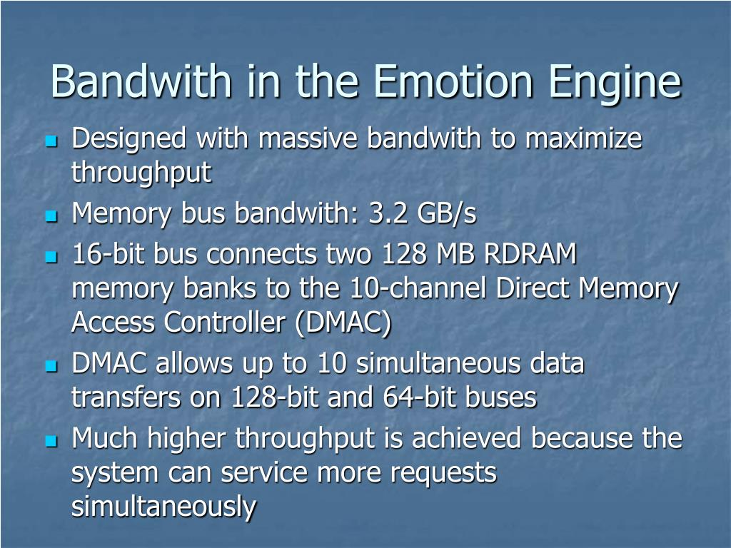 Bandwith in the Emotion Engine