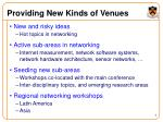 providing new kinds of venues