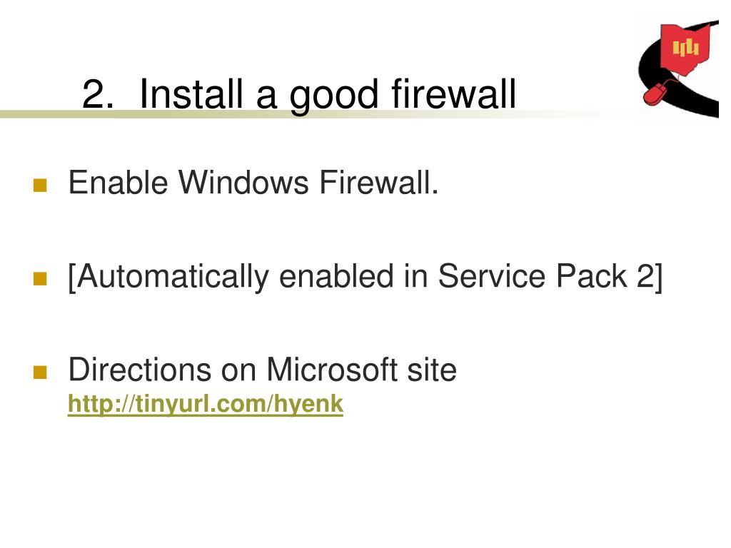 2.  Install a good firewall