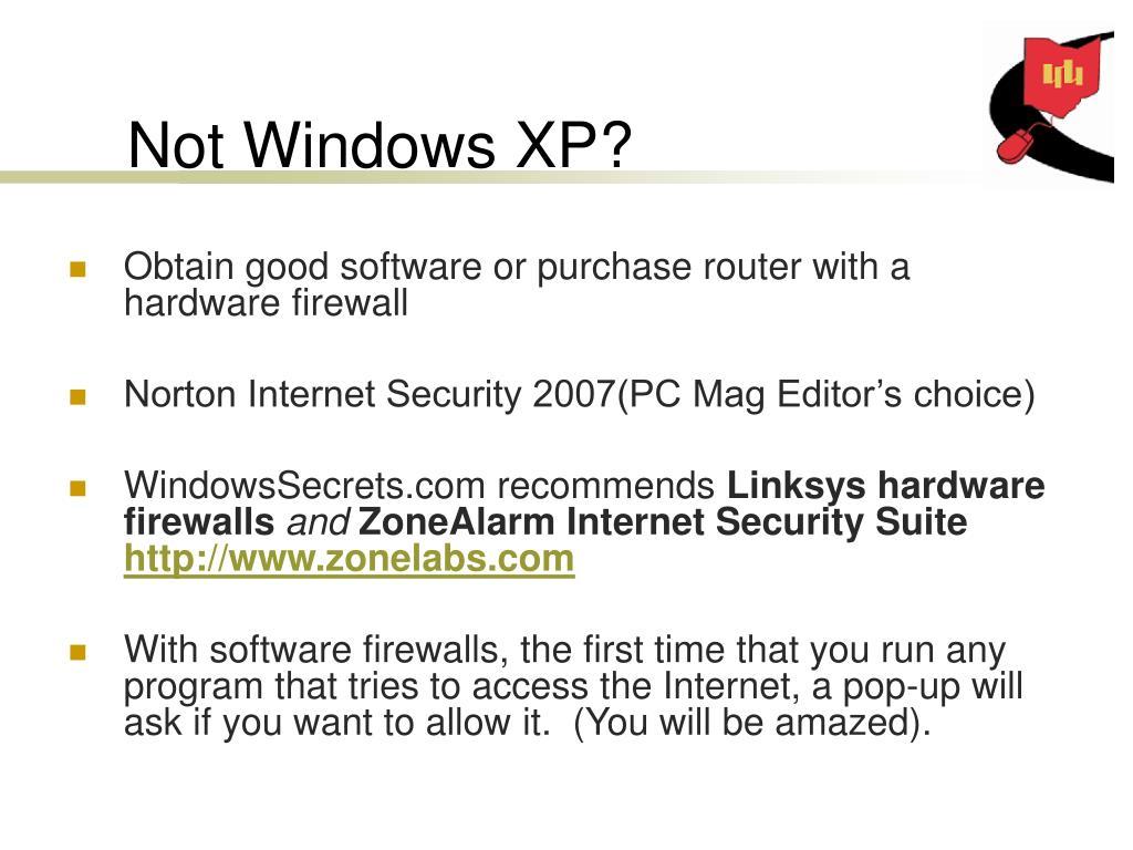 Not Windows XP?