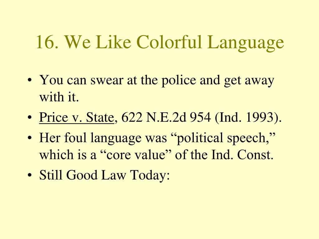 16. We Like Colorful Language