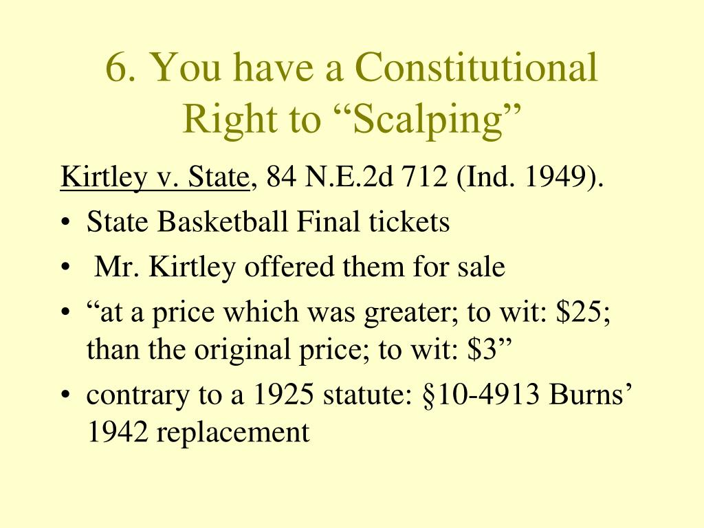 "6. You have a Constitutional Right to ""Scalping"""