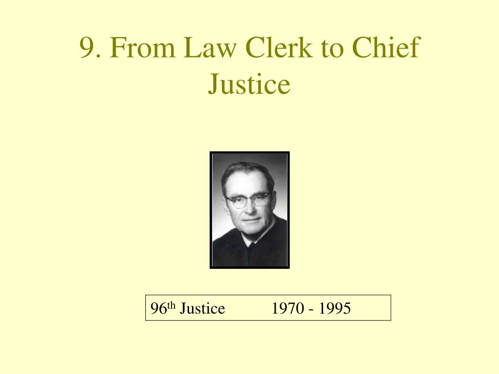 9. From Law Clerk to Chief Justice