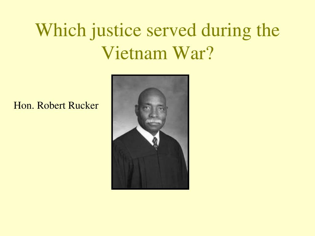 Which justice served during the Vietnam War?