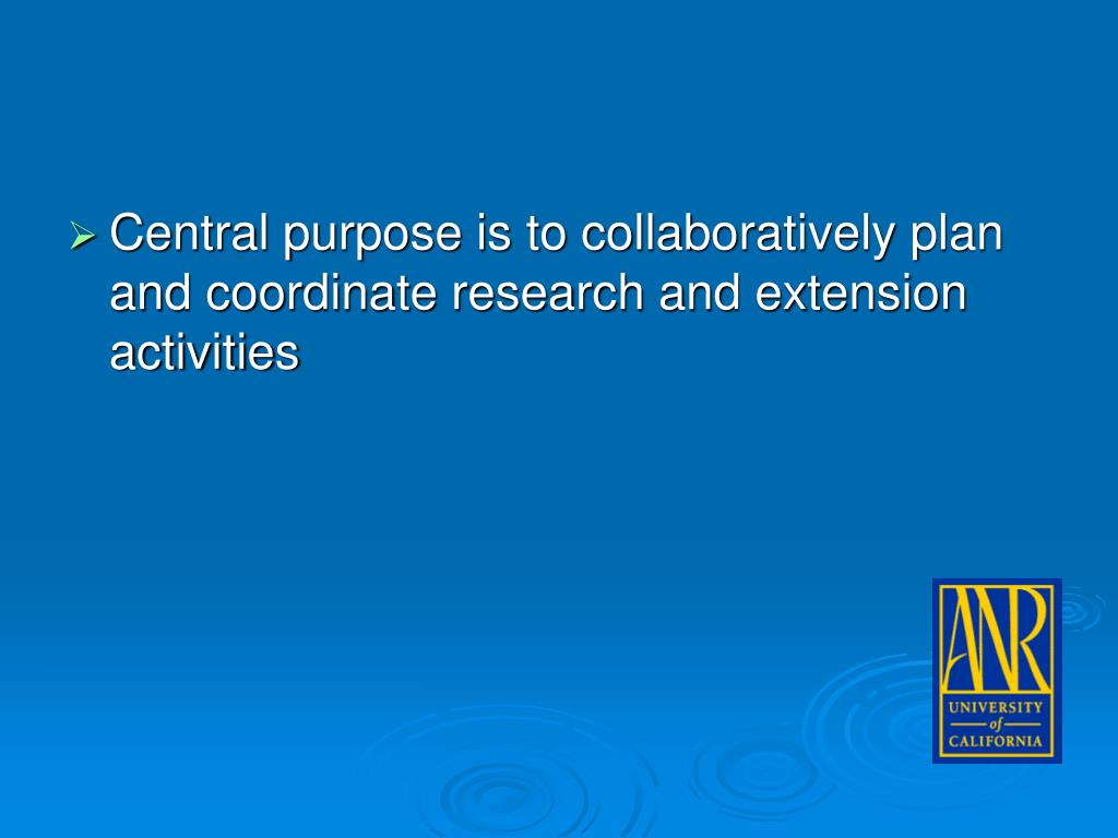 Central purpose is to collaboratively plan and coordinate research and extension activities