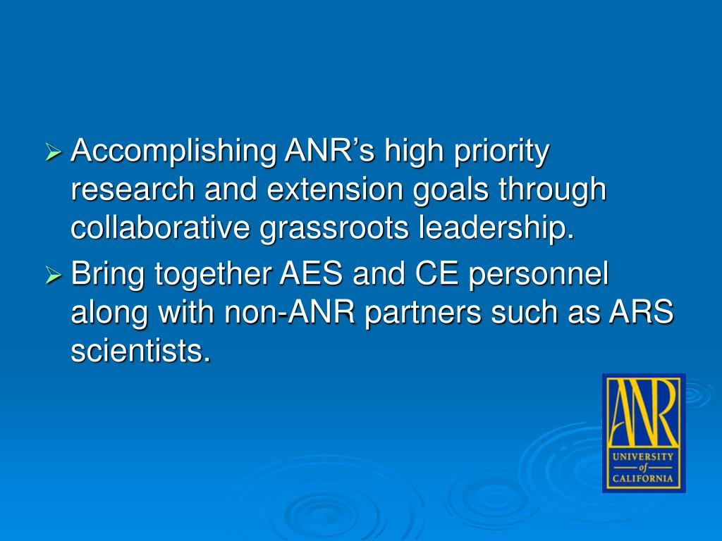 Accomplishing ANR's high priority research and extension goals through collaborative grassroots leadership.