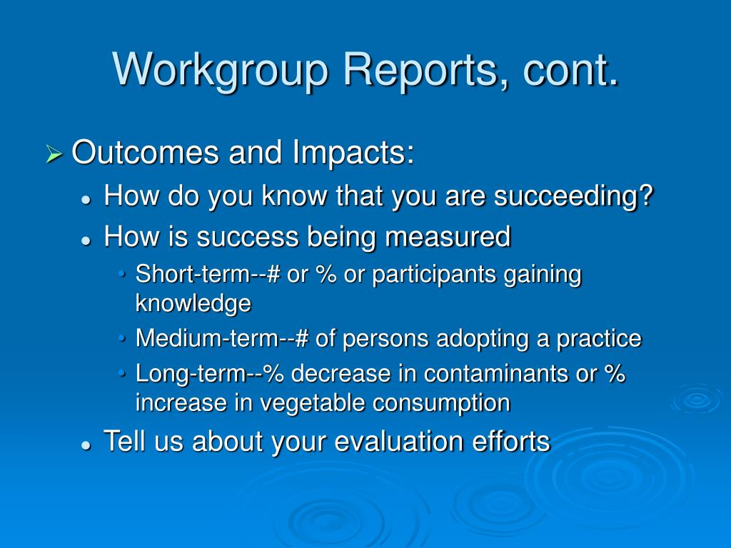 Workgroup Reports, cont.