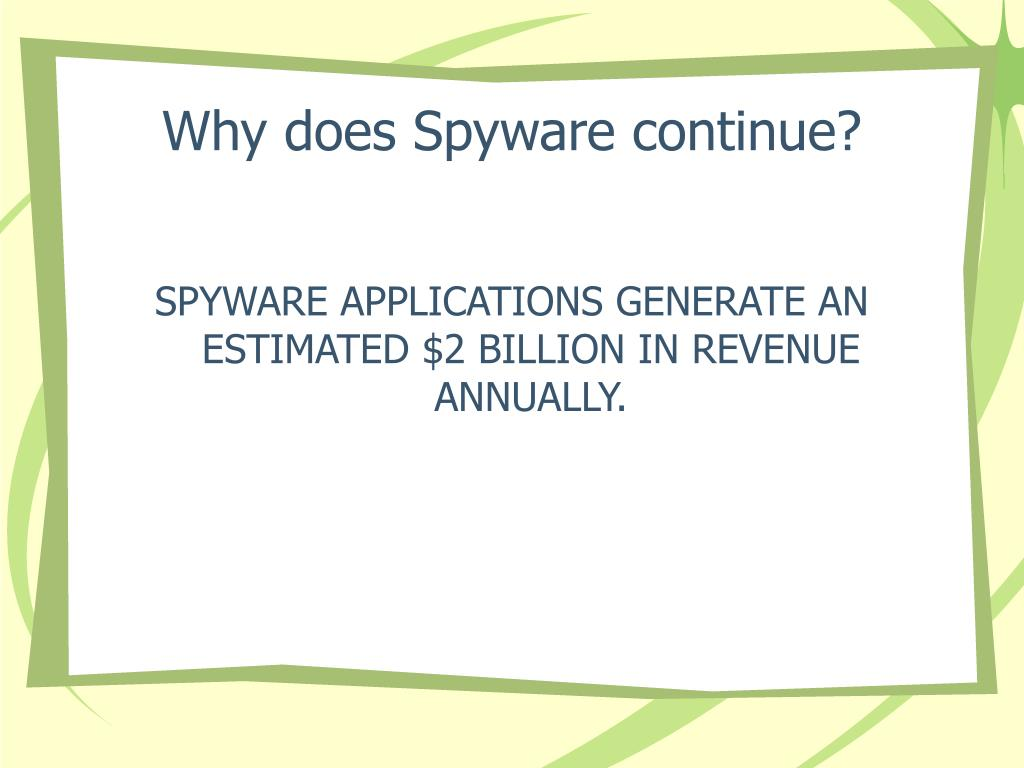 Why does Spyware continue?