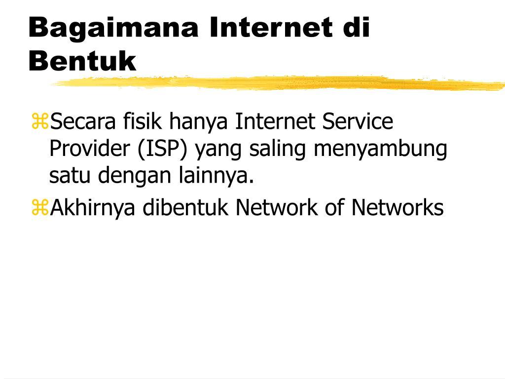 Bagaimana Internet di Bentuk
