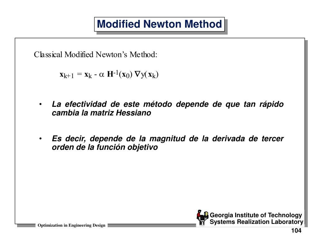 La efectividad de este método depende de que tan rápido cambia la matriz Hessiano