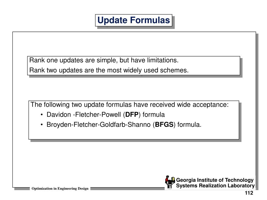 The following two update formulas have received wide acceptance: